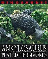 West, David, Ankylosaurus and other Armoured and Plated Herbivores (Dinosaurs!),