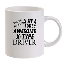 Awesome X-Type Driver Mug New Funny Birthday Gift Dad Jaguar