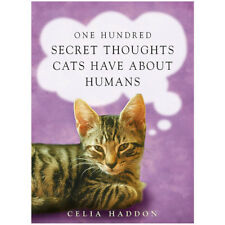 One Hundred by Celia Haddon Secret Thoughts Cats Have About Humans PB