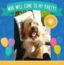 Who Will Come to My Party? : A Chou Chou Briard Adventure by Nancy Kalish...