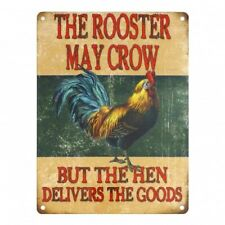 Metal Sign The Rooster may crow...but the hen delivers the goods Funny Humour