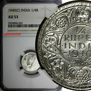 India-British George VI Silver 1940 (C) 1/4 Rupee NGC AU53 Calcutta KM# 545 (62)