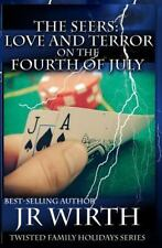 Twisted Family Holiday: The Seers: Love and Terror on the Fourth of July by...