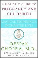 Magical Beginnings, Enchanted Lives : A Holistic Guide to Pregnancy