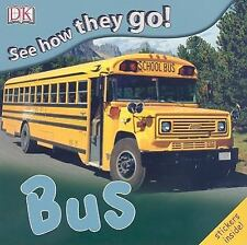 See How They Go: Bus by DK Publishing