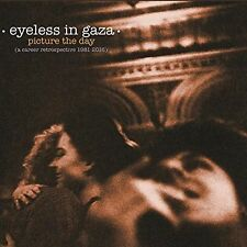 EYELESS IN GAZA - PICTURE THE DAY: A CAREER RETROSPECTIVE 1981-2016 NEW CD