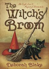 The Witch's Broom: The Craft, Lore & Magick of Broomsticks (The Witch's Tools