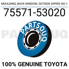 7557153020 Genuine Toyota MOULDING, BACK WINDOW, OUTSIDE UPPER, NO.1 75571-53020