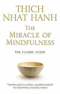 The Miracle Of Mindfulness: The Classic Book on Meditation by Thich Nhat Hanh