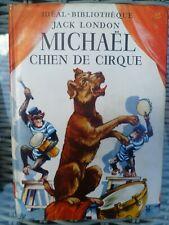 Idéal-Bibliothèque - Jack London - Michaël chien de cirque - Hachette 1953
