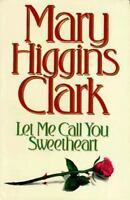 Let Me Call You Sweetheart Suspense and Th Hardcover Clark, Mary Higgins