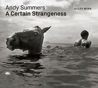 Andy Summers : A Certain Strangeness, Hardcover by Mora, Gilles, Brand New, F...