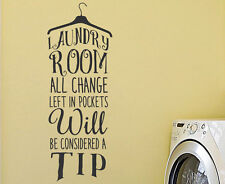 Laundry Room All Change Left In Pocket Will Be Consider Vinyl Art Wall Decal T83