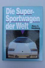 Hans Isenberg - Die Super- Sportwagen der Welt