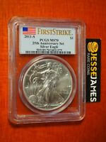 2011 S SILVER EAGLE PCGS MS70 FLAG FIRST STRIKE FROM 25TH ANNIVERSARY SET
