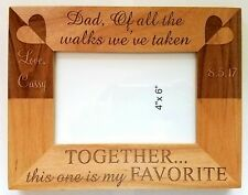 Personalized Laser Engraved 4x6 wood picture frame father daughter wedding gift