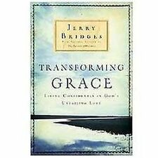 Transforming Grace: Living Confidently in God's Unfailing Love: By Jerry Bridges