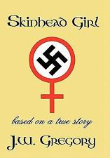 Skinhead Girl: Based On A True Story: By J.W. Gregory