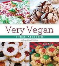 Very Vegan Christmas Cookies: 125 Festive and Flavorful Treats