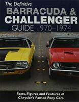 The Definitive Plymouth Barracuda and Dodge Challenger Guide: 1... by Scott Ross