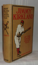 Hugh S. Fullerton JIMMY KIRKLAND OF THE CASCADE COLLEGE TEAM First edition 1915