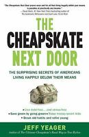 The Cheapskate Next Door: The Surprising Secrets of Americans Living H-ExLibrary