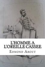 L' homme a l'oreille Cassee by Edmond About (2016, Paperback, Large Type)