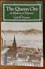 The Queen City a History of Denver - Colorado - Dorsett First Edition 1977