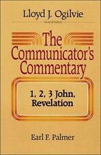 The Communicator's Commentary: 1, 2, 3 John & Revelation by Earl F. Palmer