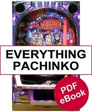 138 Pages EVERYTHING PACHINKO:  The only Pachinko Manual you will need PDF