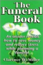 The Funeral Book: An Insider Reveals How to Save Money and Reduce Stress While P