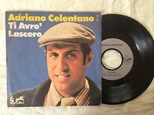 Adriano Celentano – Ti Avro' / Lascero - 7' Vinile 45 giri