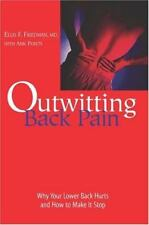 Outwitting Back Pain : Why Your Lower Back Hurts and How to Make It Stop by Ell…