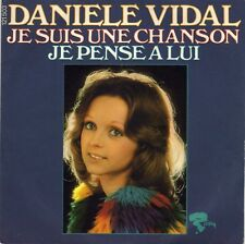 DANIELE VIDAL JE SUIS UNE CHANSON / JE PENSE A LUI FRENCH 45 SINGLE PIERRE PORTE