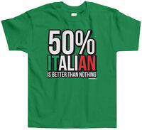 Threadrock Kids 50% Italian Is Better Than Nothing Toddler T-shirt Italy