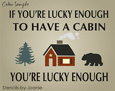 Stencil If You Lucky Enough Cabin Pine Tree Rustic Lodge Mountain Bear Art Signs