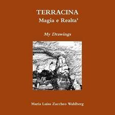 Terracina : Magia e Realta' by Maria Luisa Zaccheo Wahlberg (2014, Paperback)