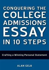 Conquering the College Admissions Essay in 10 Steps: Crafting a Winning Persona