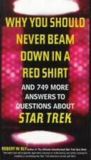 Why You Should Never Beam Down in a Red Shirt: And