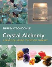 Kristall Alchemy: A Practical Guide To Therapie Von Shirley O'Donoghue, Neu