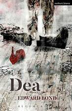 Dea by Edward Bond (Paperback, 2016) Fast 1st Class Royal Mail Post !