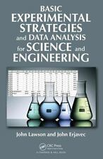 Basic Experimental Strategies and Data Analysis for Science and Engineering...