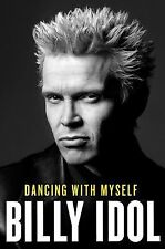 DANCING WITH MYSELF by Billy Idol: NEW HARDCOVER 1ST ED. 1ST PRINTING