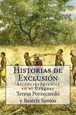Historias de Exclusión : Afrodescendientes en el Uruguay by Teresa...