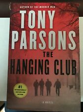 Max Wolfe Novels: The Hanging Club 3 by Tony Parsons (2016, Hardcover)
