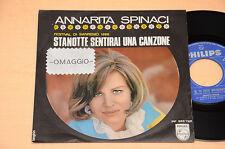 """ANNARITA SPINACI:7"""" 45-STANOTTE SENTIRAI UNA CANZONE-1°ST ORIG 1968 TOP EX+"""