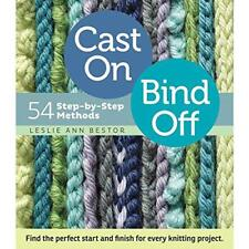 Cast On, Bind Off by Bestor, Ann, Leslie, NEW Book, FREE & FAST Delivery, (Spira