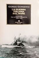 WWII - G. Giorgerini - La guerra italiana sul mare - ed. 2002 Mondadori