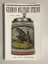 German Military Steins 1914-1945 by Gary Kirsner Regina Kelleter Isbn 0961413085