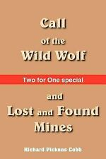 Call of the Wild Wolf, and Lost and Found Mines (Paperback or Softback)